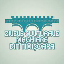 Zilele culturale maghiare Timișoara